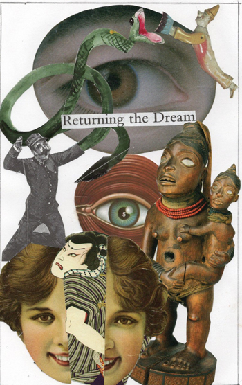 Collage: Returning the Dream
